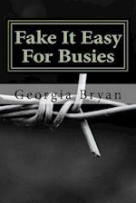 Fake It Easy for Busies af Georgia Bryan