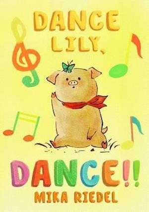 Bog, paperback Tanz Lily, Tanz! (Englisch Und Deutsch Zweisprachig) af Mika Riedel