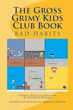 The Gross Grimy Kids Club Book af Malinda Weaver