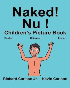 Bog, paperback Naked! NU! af Richard Carlson Jr