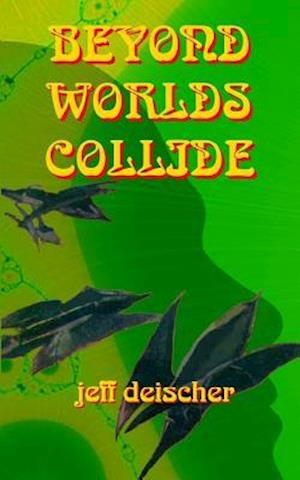 Bog, paperback Beyond Worlds Collide af Jeff Deischer