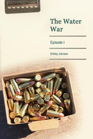 Bog, paperback The Water War af Shirley Johnson