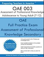 Oae 003 Assessment of Professional Knowledge Adolescence to Young Adult (7-12)