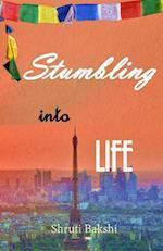 Stumbling Into Life
