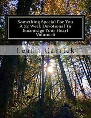 Something Special for You a 52 Week Devotional to Encourage Your Heart Volume 6