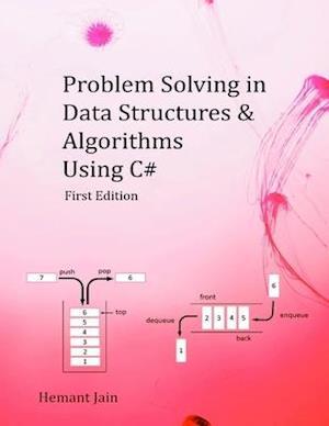 Bog, paperback Problem Solving in Data Structures & Algorithms Using C# af Hemant Jain