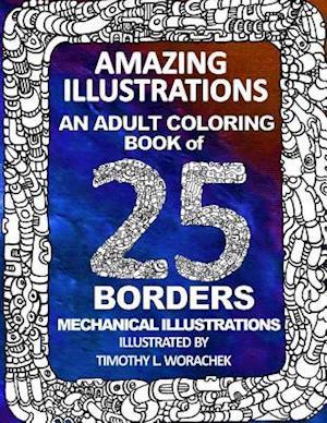 Bog, paperback Amazing Illustrations-25 Mechanical Borders af Timothy L. Worachek