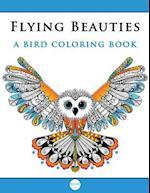 Flying Beauties a Bird Coloring Book