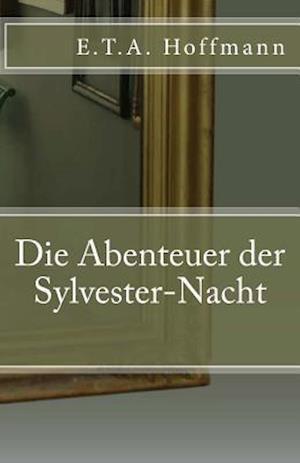 Bog, paperback Die Abenteuer Der Sylvester-Nacht af E. T. A. Hoffmann