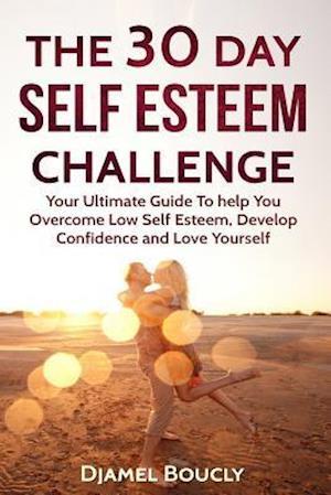 Bog, paperback The 30 Day Self Esteem Challenge af MR Djamel Boucly
