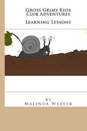 Bog, paperback Gross Grimy Kids Club Adventures af Malinda Weaver