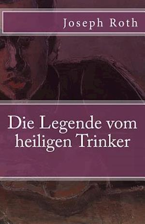 Bog, paperback Die Legende Vom Heiligen Trinker af Joseph Roth