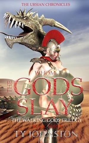 Bog, paperback Whom the Gods Slay af Ty Johnston