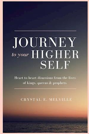 Bog, paperback Journey to Your Higher Self af Crystal E. Melville
