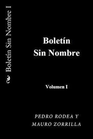 Bog, paperback Boletin Sin Nombre I af Pedro Rodea