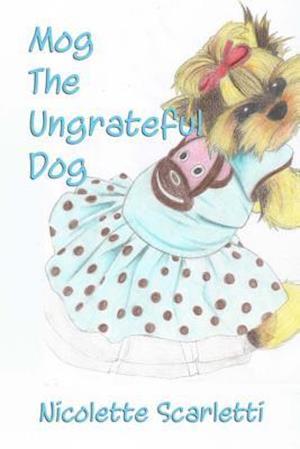 Bog, paperback Mog the Ungrateful Dog af Nicolette Scarletti