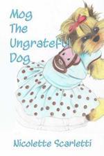Mog the Ungrateful Dog af Nicolette Scarletti