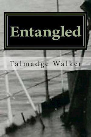 Bog, paperback Entangled af Talmadge Walker