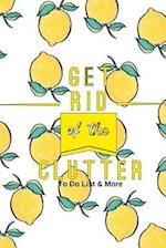 Get Rid of the Clutter to Do List & More