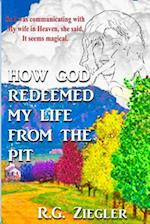 How God Redeemed My Life from the Pit