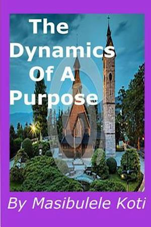 Bog, paperback The Dynamics of a Purpose af Rev M. Koti M.