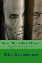 Smart Money Stupid Money