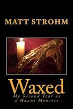 Waxed af Matt Strohm