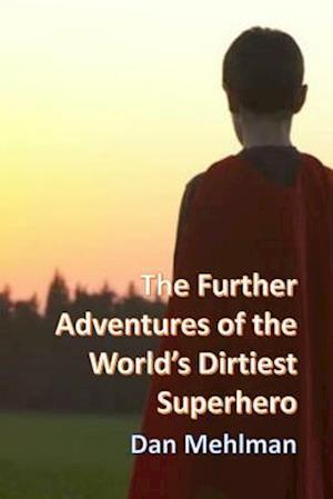 Bog, paperback The Further Adventures of the World's Dirtiest Superhero af Dan Mehlman