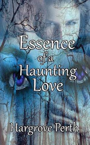 Bog, paperback Essence of a Haunting Love af Hargrove Perth