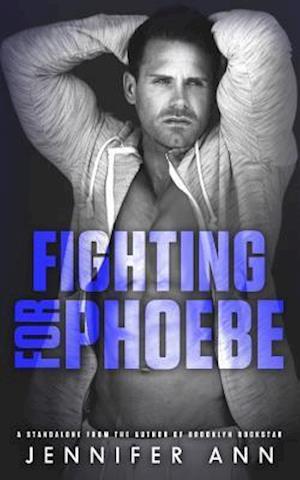 Bog, paperback Fighting for Phoebe af Jennifer Ann