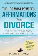 Affirmation the 100 Most Powerful Affirmations for Divorce 2 Amazing Affirmative Bonus Books Included for Forgiveness & Happiness