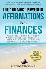 Affirmation the 100 Most Powerful Affirmations for Finances 2 Amazing Affirmative Bonus Books Included for Passive Income & Money
