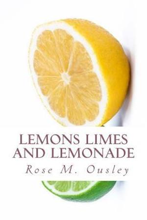 Bog, paperback Lemons Limes and Lemonade af Rose M. Ousley