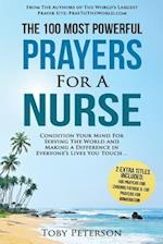 Prayer the 100 Most Powerful Prayers for a Nurse 2 Amazing Books Included to Pray for Chronic Fatigue & Immigration