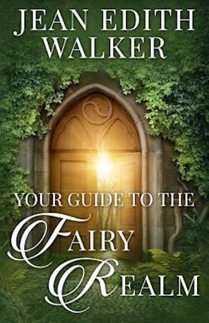 Bog, paperback Your Guide to the Fairy Realm af Jean Edith Walker