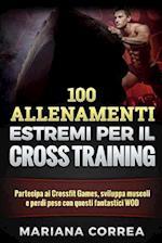100 Allenamenti Estremi Per Il Cross Training