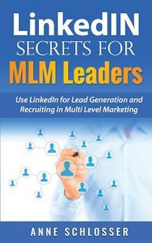 Bog, paperback Linkedin Secrets for MLM Leaders af Anne Schlosser