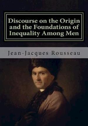 Bog, paperback Discourse on the Origin and the Foundations of Inequality Among Men af Jean-jacques Rousseau