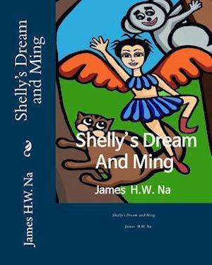 Bog, paperback Shelly's Dream and Ming af James H. W. Na