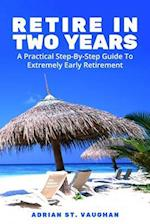 Retire in Two Years