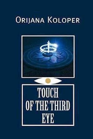 Bog, paperback Touch of the Third Eye af Mrs Orijana Koloper