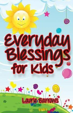 Bog, paperback Everyday Blessings for Kids af Laurie Barrows