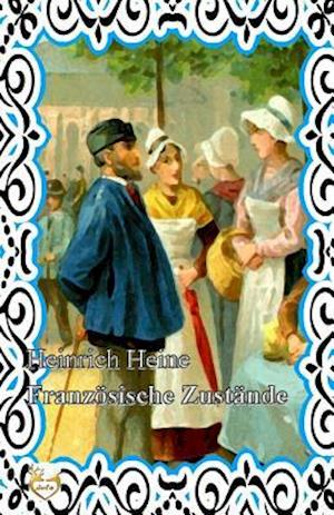 Bog, paperback Franzosische Zustande af Heinrich Heine