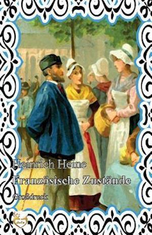 Bog, paperback Franzosische Zustande (Grossdruck) af Heinrich Heine