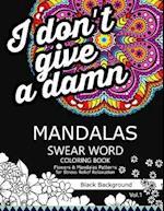 Mandalas Swear Word Coloring Book Black Background Vol.1 af Antionette M. Allen, Swear Word Coloring Book Dark