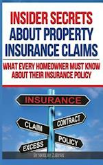 Insider Secrets about Property Insurance Claims