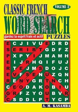 Bog, paperback Classic French Word Search Puzzles. Vol. 2 af A. M. Kasamba