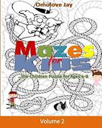 Mazes for Kids... the Children Puzzles for Ages 4-8 Vol.2!