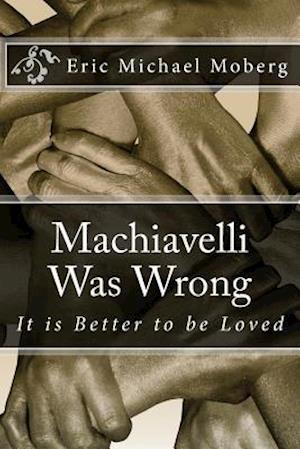 Bog, paperback Machiavelli Was Wrong af Eric Michael Moberg