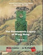 The Numismatic Legacy of Wang Mang, Ad 9 - 23